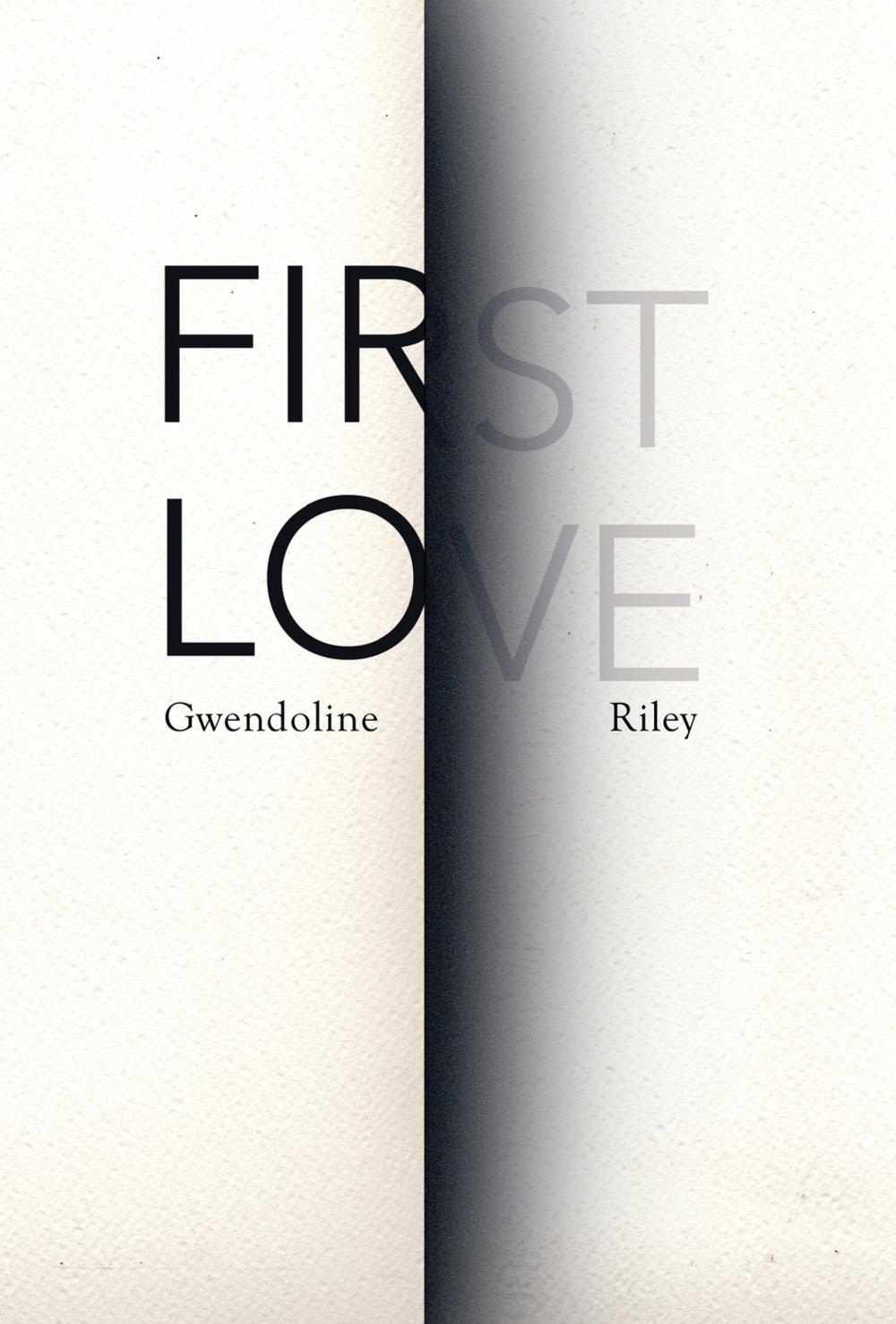First Love Rewriting And Major Editing: Meanwhile, Over At Shiny: First Love, By Gwendoline Riley