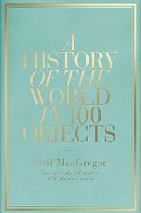 220px-a_history_of_the_world_in_100_objects_book_cover